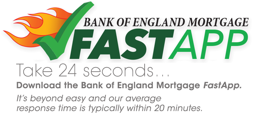 Download the Bank of England Mortgage FastApp Today!